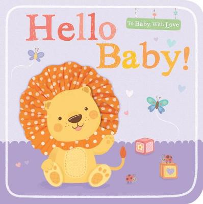 Hello Baby! by Little Tiger Press