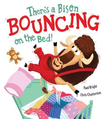 There's a Bison Bouncing on the Bed! by Paul Bright