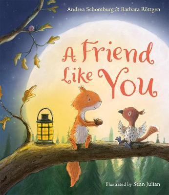 A Friend Like You by Andrea Schomburg, Barbara Rottgen