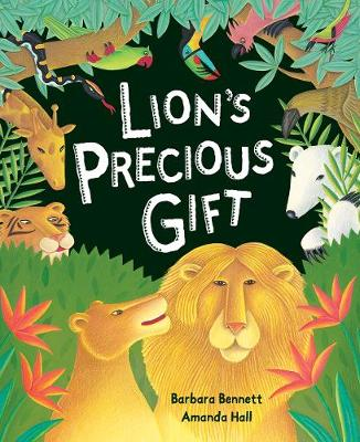 Lion's Precious Gift by Barbara Bennett
