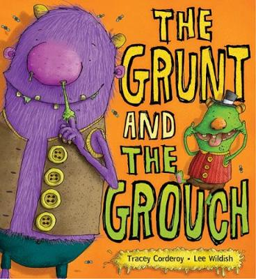 The Grunt and the Grouch by Tracey Corderoy