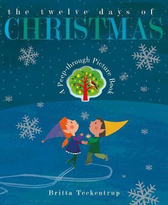 The Twelve Days of Christmas by Britta Teckentrup
