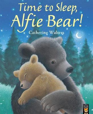 Time to Sleep, Alfie Bear! by Catherine Walters