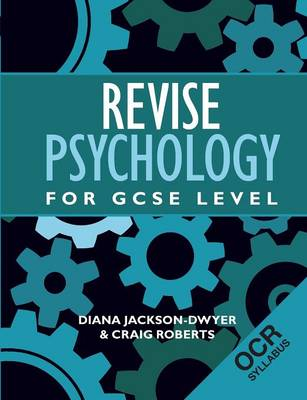 Revise Psychology for GCSE Level OCR by Diana Jackson-Dwyer, Craig Roberts