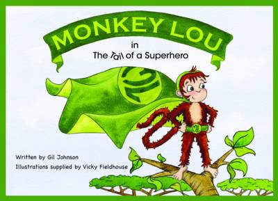 Monkey Lou The Tail of a Superhero by Gil Johnson