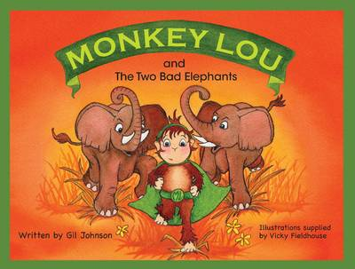 Monkey Lou and the Two Bad Elephants by Gil Johnson