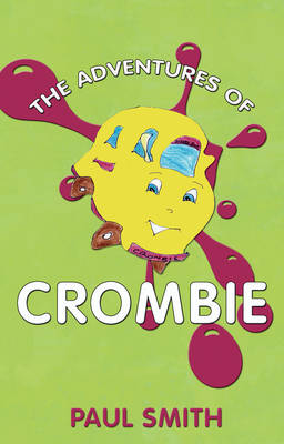 The Adventures of Crombie There's More to Him Than Meets the Eye by Paul Smith