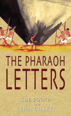 The Pharaoh Letters by Sue Booth, Terri Gillett