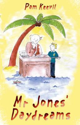 Mr Jones' Daydreams by Pam Keevil