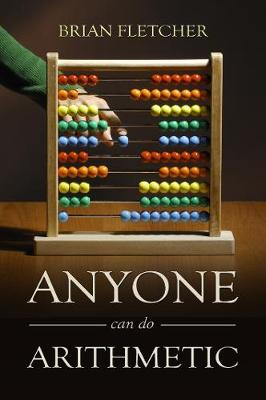 Anyone Can Do Arithmetic by Brian Fletcher