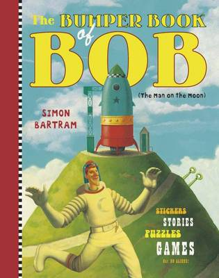 The Bumper Book of Bob by Simon Bartram