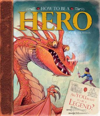 How to be a Hero by Graham Howells, Christopher Edge