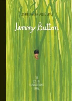 Jemmy Button by Jennifer Uman, Valerio Vidali, Alix Barzelay