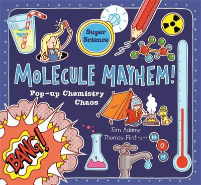 Molecule Mayhem by Thomas Flintham, Tom Adams