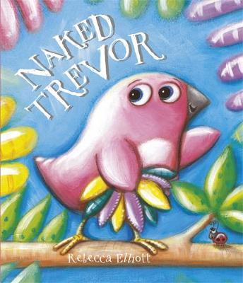 Naked Trevor by Rebecca Elliott