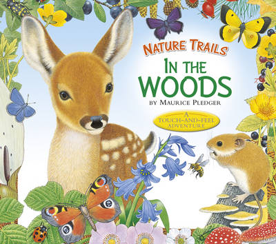 Nature Trails: In the Woods by Maurice Pledger