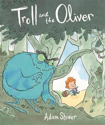 Troll and the Oliver by Adam Stower
