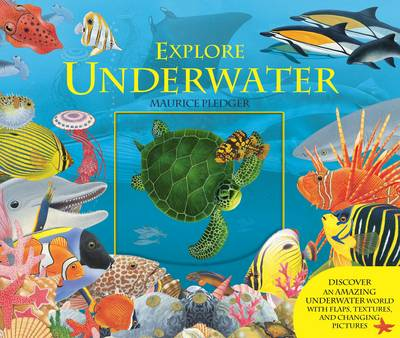 Explore Underwater by Maurice Pledger