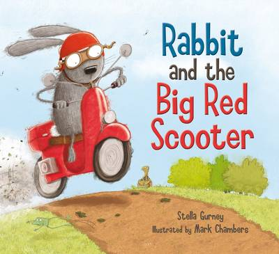 Rabbit and the Big Red Scooter by Mark Chambers
