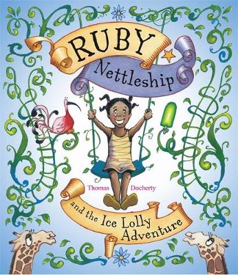 Ruby Nettleship and the Ice Lolly Adventure by Thomas Docherty