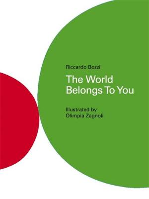 The World Belongs to You by Olimpia Zagnoli