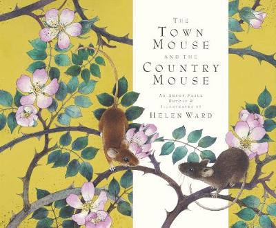 Town Mouse and Country Mouse by Helen Ward