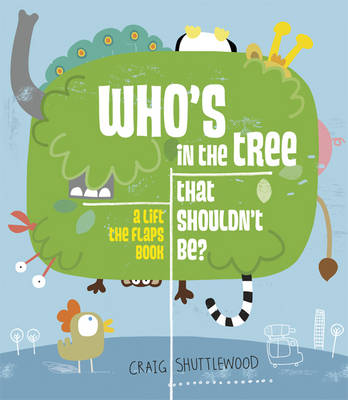 Who's In The Tree That Shouldn't Be by Craig Shuttlewood