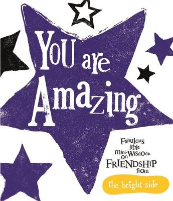You Are Amazing Bright Side by Rachel Bright