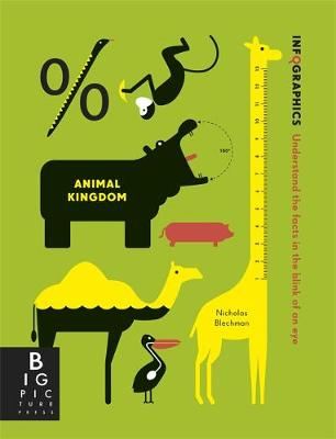Infographics: Animal Kingdom by Jenny Broom, Simon Rogers
