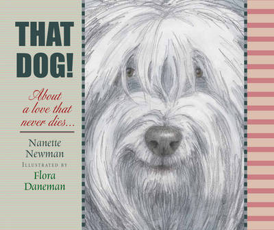That Dog! by Nanette Newman