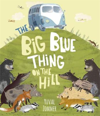 The Big Blue Thing on the Hill by Yuval Zommer