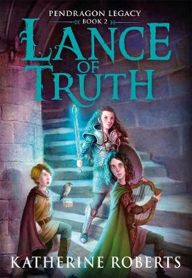 Lance of Truth by Katherine Roberts