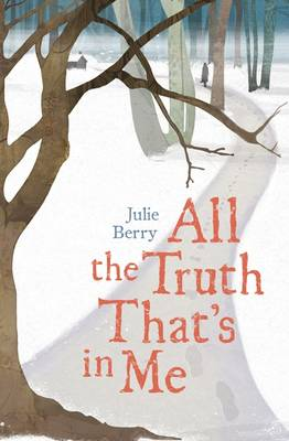 All the Truth That's in Me by Julianna Berry