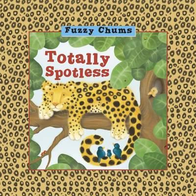 Totally Spotless Fuzzy Chums by Jenny Broom
