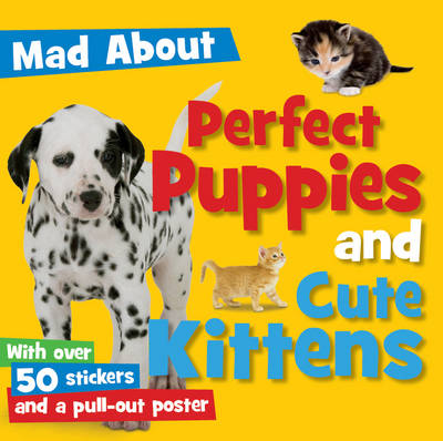 Perfect Puppies and Cute Kittens by Sarah Creese