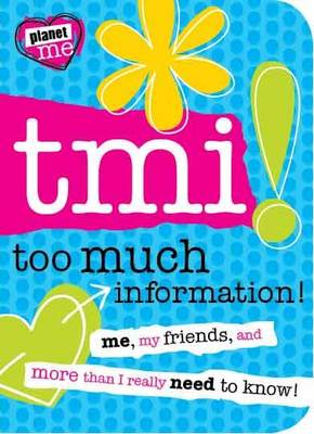 Planet Me: TMI! Too Much Information! by Tim Bugbird