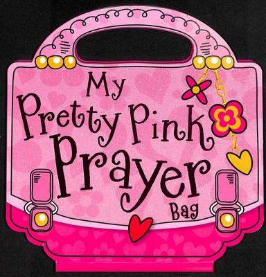My Pretty Pink Prayer Bag by Gabrielle Thompson, Gabrielle Mercer, Lara Ede