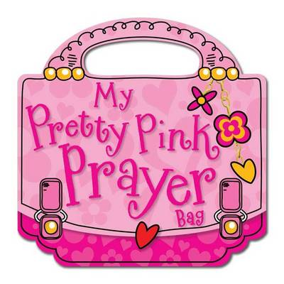 My Pretty Pink Prayer Bag by Gabrielle Mercer, Lara Ede