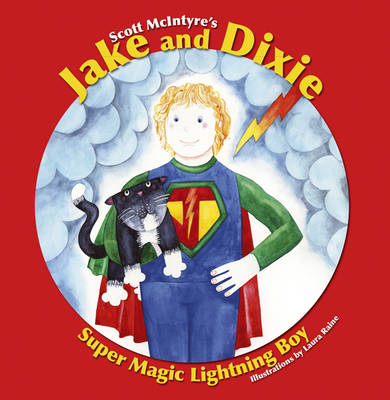 Jake and Dixie Super Magic Lightning Boy by Scott McIntyre