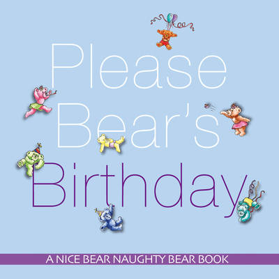 Please Bear's Birthday The Good Manners Book by Avril Lethbridge, Diana Mather