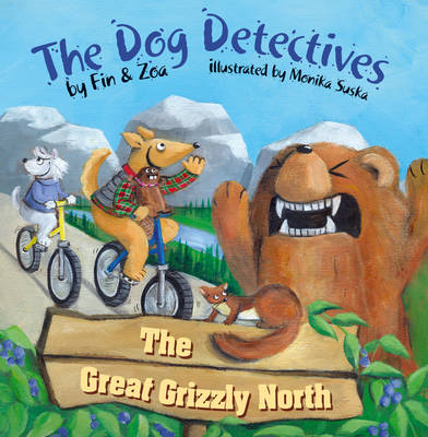The Great Grizzly North The Dog Detectives by Zoa Gypsy, Fin Gypsy