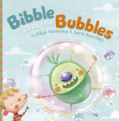 Bibble and the Bubbles by Alice Hemming