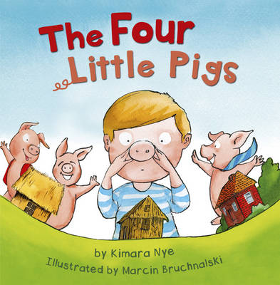 The Four Little Pigs by Kimara Nye