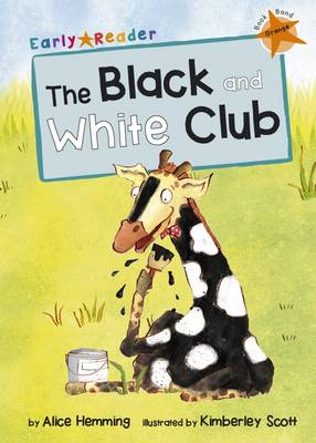 The Black and White Club (Early Reader) by Alice Hemming