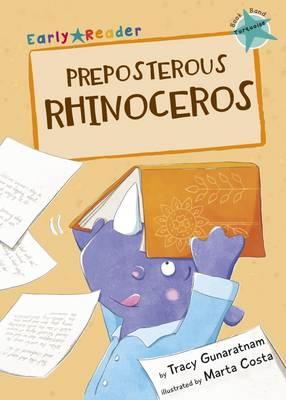Preposterous Rhinoceros (Early Reader) by Tracy Gunaratnam