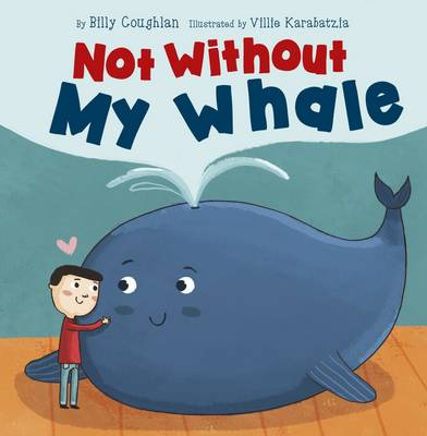 Not Without My Whale by Billy Coughlan