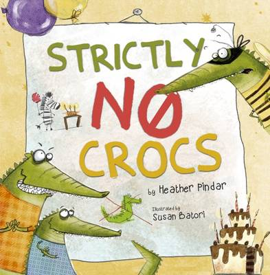 Strictly No Crocs by Heather Pindar