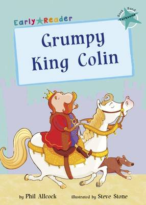 Grumpy King Colin (Early Reader) by Phil Allcock