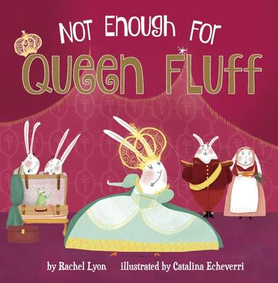Not Enough for Queen Fluff! by Rachel Lyon