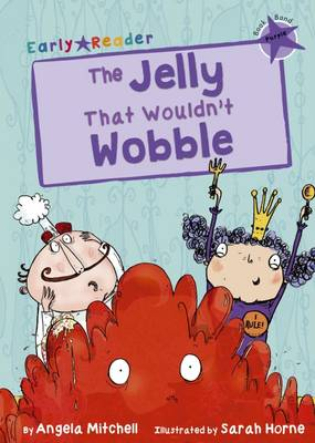 The Jelly That Wouldn't Wobble (Early Reader) by Angela Mitchell